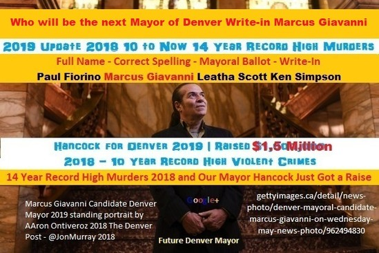 Who will be the next Mayor of Denver Write in Marcus Giavanni