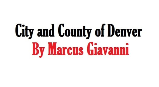 City and County of Denver by Marcus Giavanni Denver Mayoral Candidate 2015